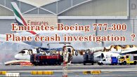 Emirates Boeing 777-300 Plane crash